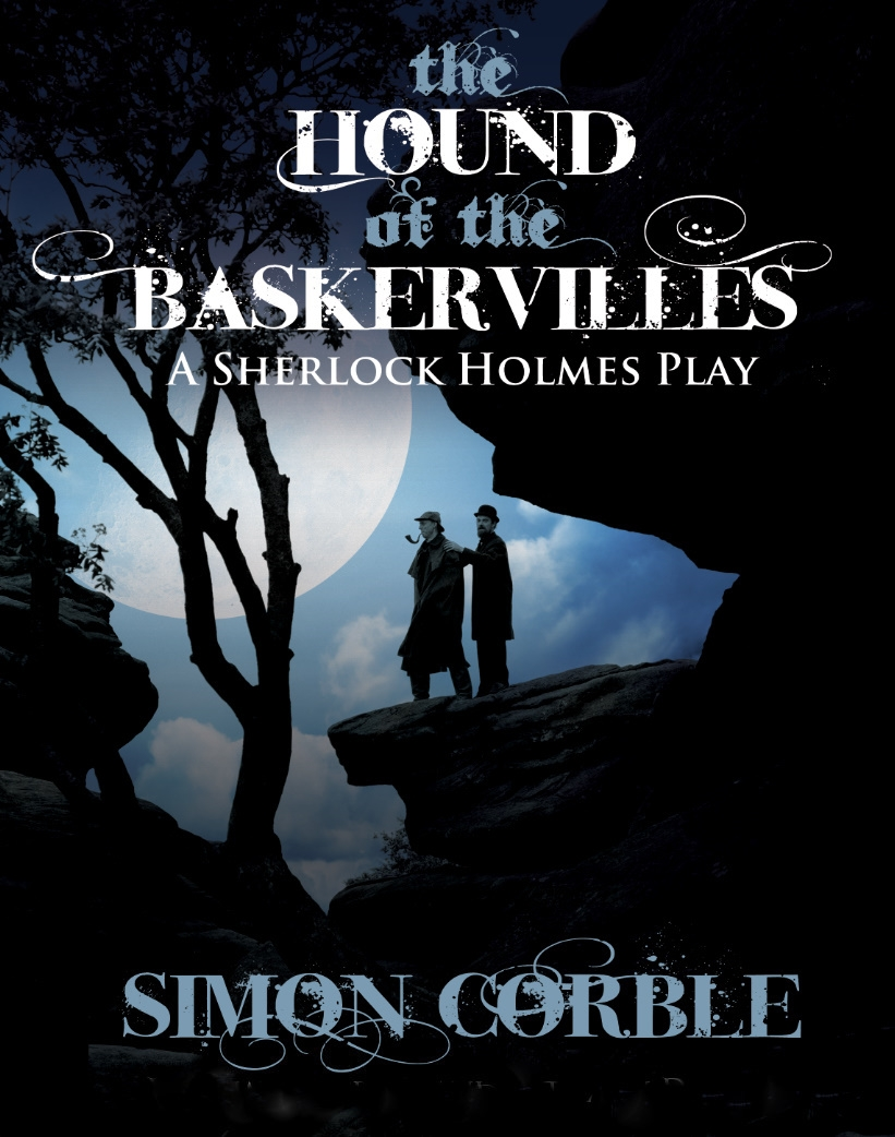 Simon Corble - The Hound of the Baskervilles - The Play